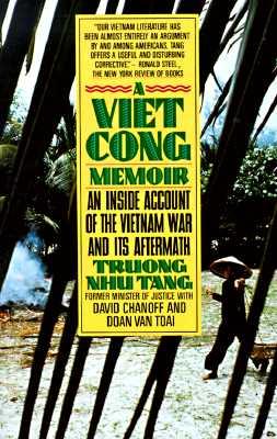 A Vietcong Memoir By Trng, Nh Tang/ Tang, Troung Nhu/ Chanoff, David/ Doan, Van Toai